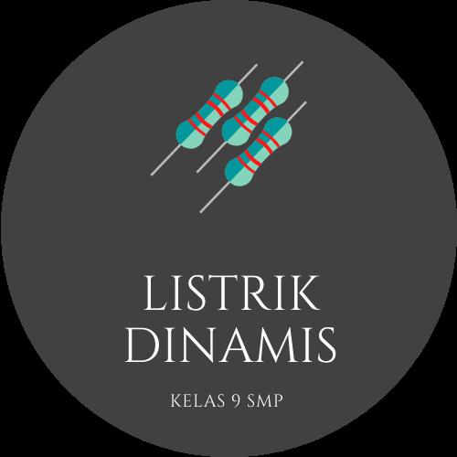 Fisika Kelas 9 - Listrik Dinamis, Resistor, Rangkaian Resistor, Hukum Ohm
