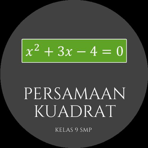 Matematika Kelas 9 - Persamaan Kuadrat, Penyelesaian Persamaan Kuadrat