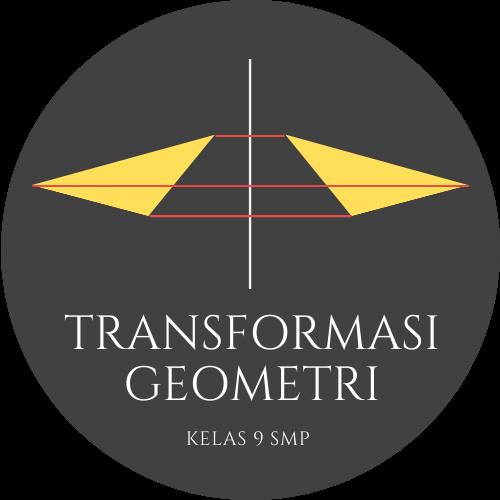 Matematika Kelas 9 - Transformasi Geometri