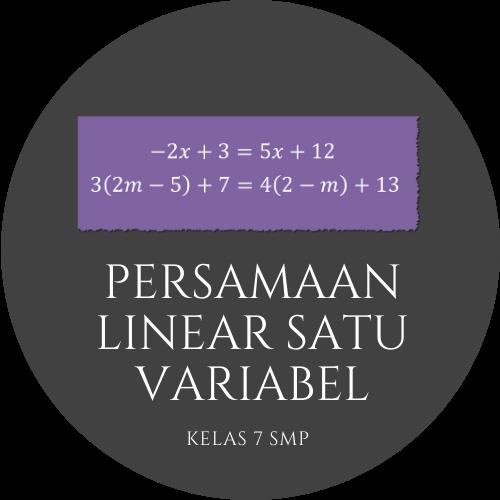Matematika Kelas 7 - Persamaan Linear satu Variabel